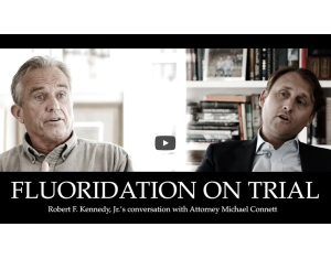Attorney Michael Connett and RFK Jr discuss Fluoridation Trial against EPA